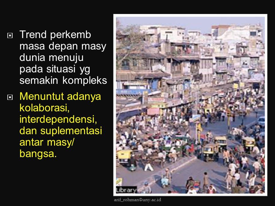  Kemajuan umat manusia telah mencapai kemakmuran (prosperity) dan kesejahteraan (welfare).