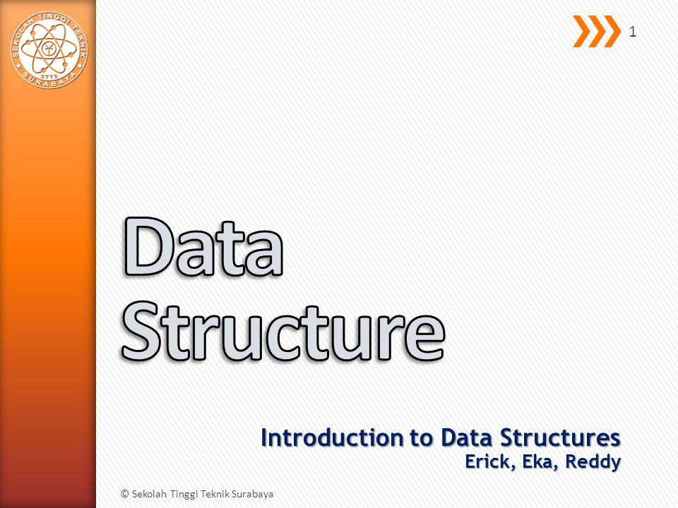 » Type defined in terms of its data items and associated operations, not its implementation 2 © Sekolah Tinggi Teknik Surabaya