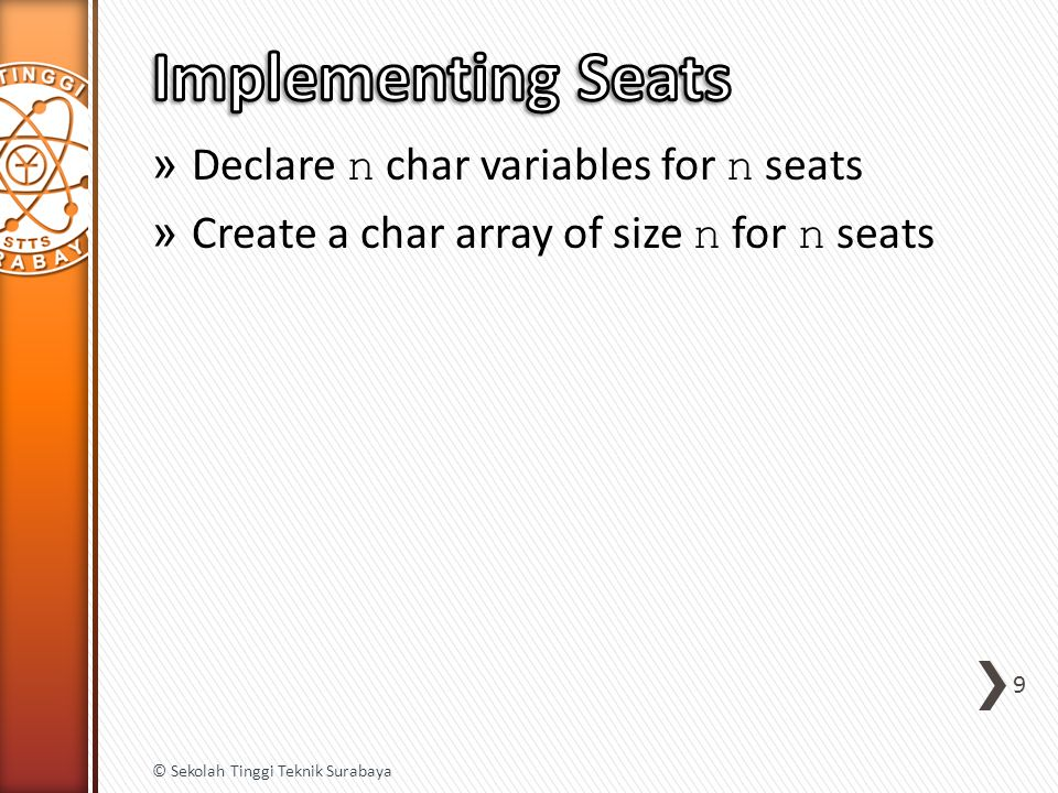 » All variables initially marked with 'A' (Available) » Reserved seats will be marked with an 'R' (Reserved) » How do we go about listing available seats.