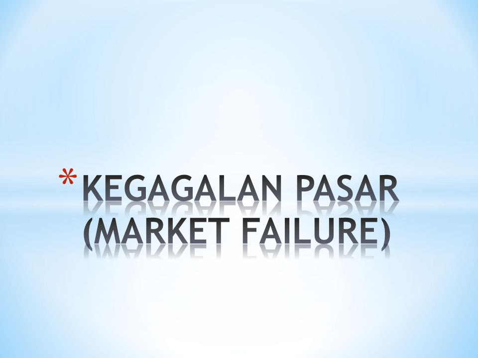 * Definition: Where the market mechanism fails to allocate resources efficiently.