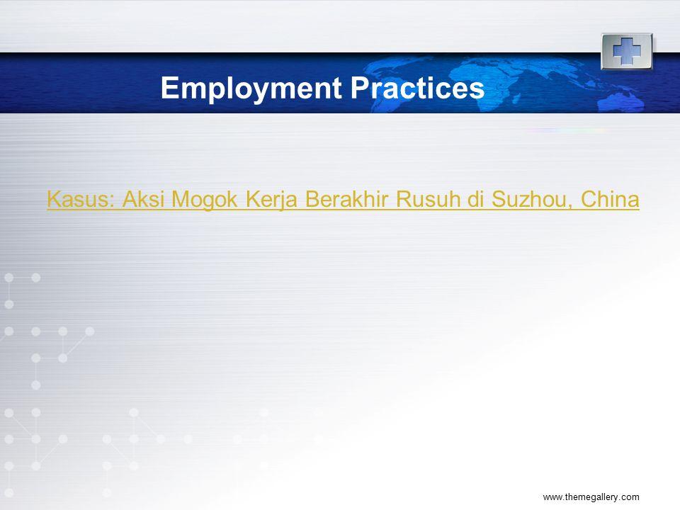 Employment Practices Kasus: Aksi Mogok Kerja Berakhir Rusuh di Suzhou, China www.themegallery.com