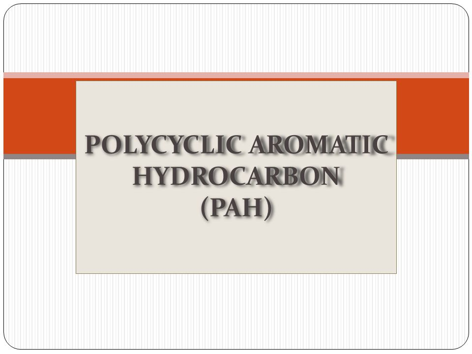 POLYCYCLIC AROMATIC HYDROCARBON (PAH)
