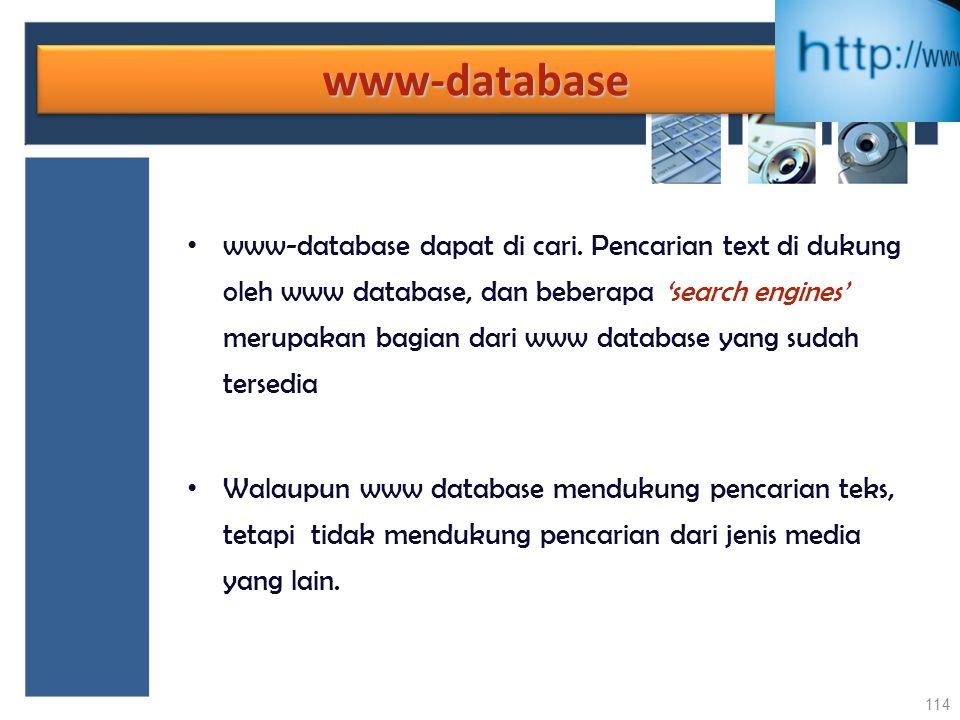 www-databasewww-database www-database dapat di cari. Pencarian text di dukung oleh www database, dan beberapa 'search engines' merupakan bagian dari w