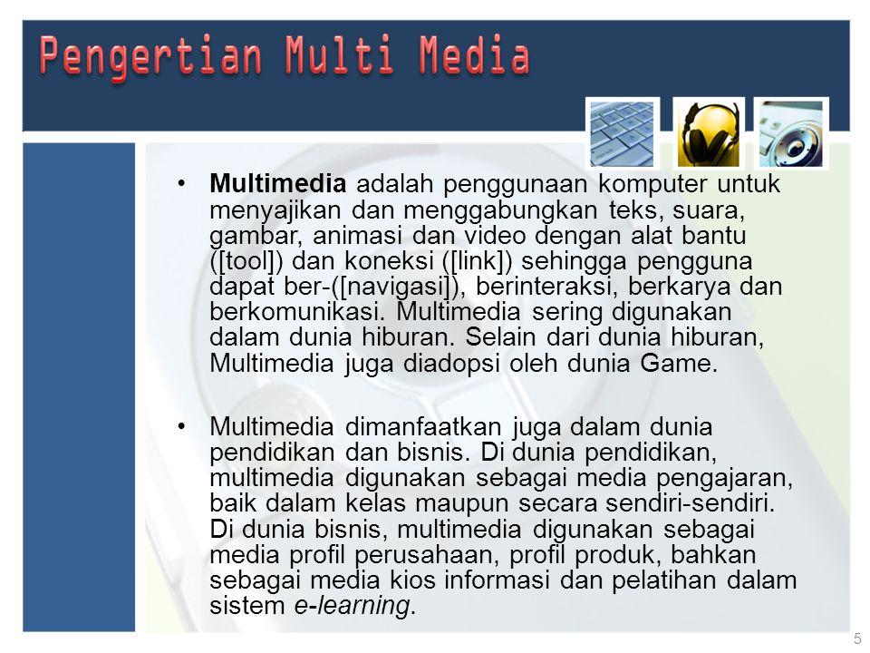 Multimedia adalah penggunaan komputer untuk menyajikan dan menggabungkan teks, suara, gambar, animasi dan video dengan alat bantu ([tool]) dan koneksi