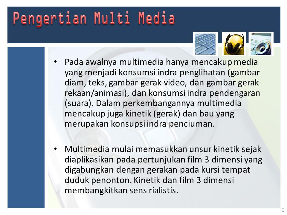 Interaktif Integrasi 2 atau lebih media – Text, audio, video, image, …… Komputer sebagai media – Media media lain ( HP ) Komunikasi dengan Manusia (human communication) 7
