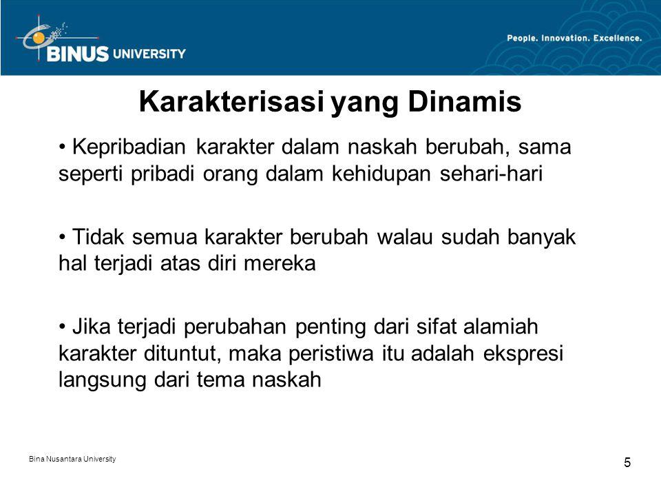 Dari aspek ini, aksi utamanya harus diterangkan berdasarkan perubahannya dan aktivitas-aktivitas pendukung diterangkan dari segi kontribusinya pada perubahan tersebut Bina Nusantara University 6