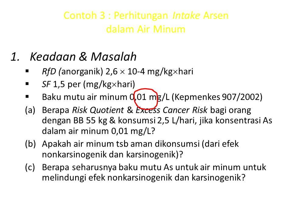  Padahal, baku mutu As menurut KepMenKes 907/2002 adalah 0,01 mg/L sehingga nilai itu kurang cocok untuk orang Indonesia;  Jadi, berapa seharusnya baku mutu As untuk air minum orang Indonesia?