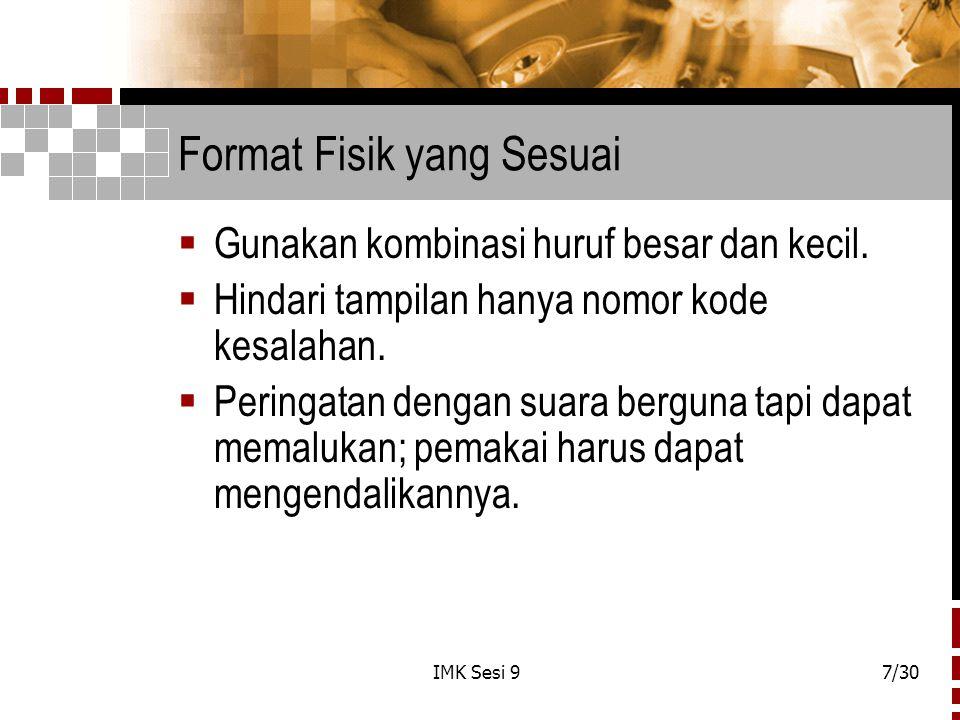 IMK Sesi 97/30 Format Fisik yang Sesuai  Gunakan kombinasi huruf besar dan kecil.  Hindari tampilan hanya nomor kode kesalahan.  Peringatan dengan