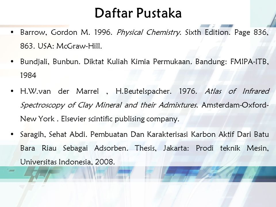 Daftar Pustaka Barrow, Gordon M. 1996. Physical Chemistry.