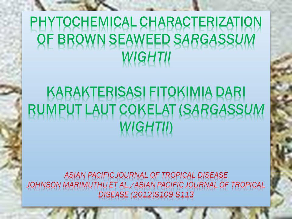 Klasifikasi: Kingdom: Plantae Phylum: Phaeophyta Class: Phaeophyceae Ordo: Fucales Family: Sargassaceae Genus: Sargassum Spesies: Sargassum wightii