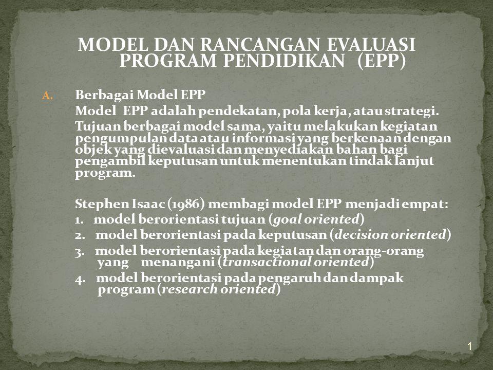 MODEL DAN RANCANGAN EVALUASI PROGRAM PENDIDIKAN (EPP) A.