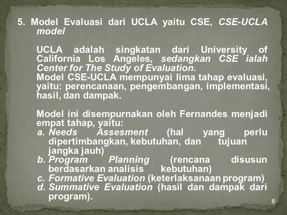 4. Model Evaluasi Deskripsi Pertimbangan, Countenance Evaluation Model (Stake) Model ini menekankan pada dua operasi pokok, yaitu: a. Deskripsi (descr