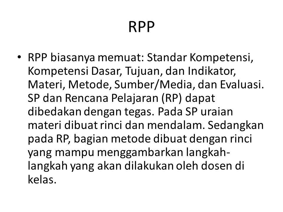 RPP RPP biasanya memuat: Standar Kompetensi, Kompetensi Dasar, Tujuan, dan Indikator, Materi, Metode, Sumber/Media, dan Evaluasi. SP dan Rencana Pelaj