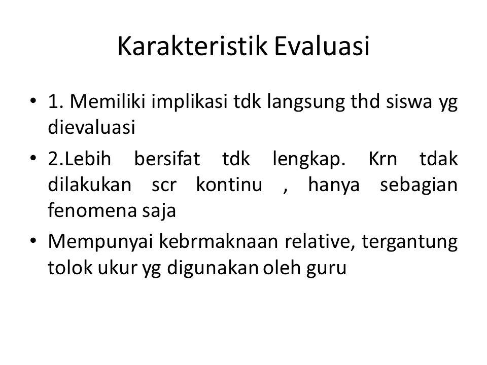 Karakteristik Evaluasi 1.