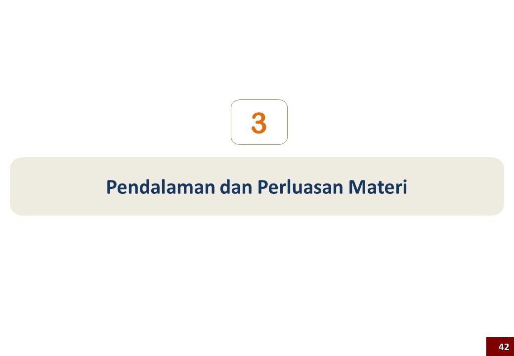 Pendalaman dan Perluasan Materi 3 42