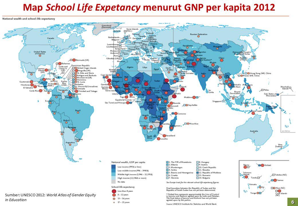 6 Map School Life Expetancy menurut GNP per kapita 2012 Sumber: UNESCO 2012: World Atlas of Gender Equity in Education 6