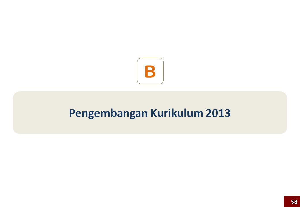 Pengembangan Kurikulum 2013 B 58