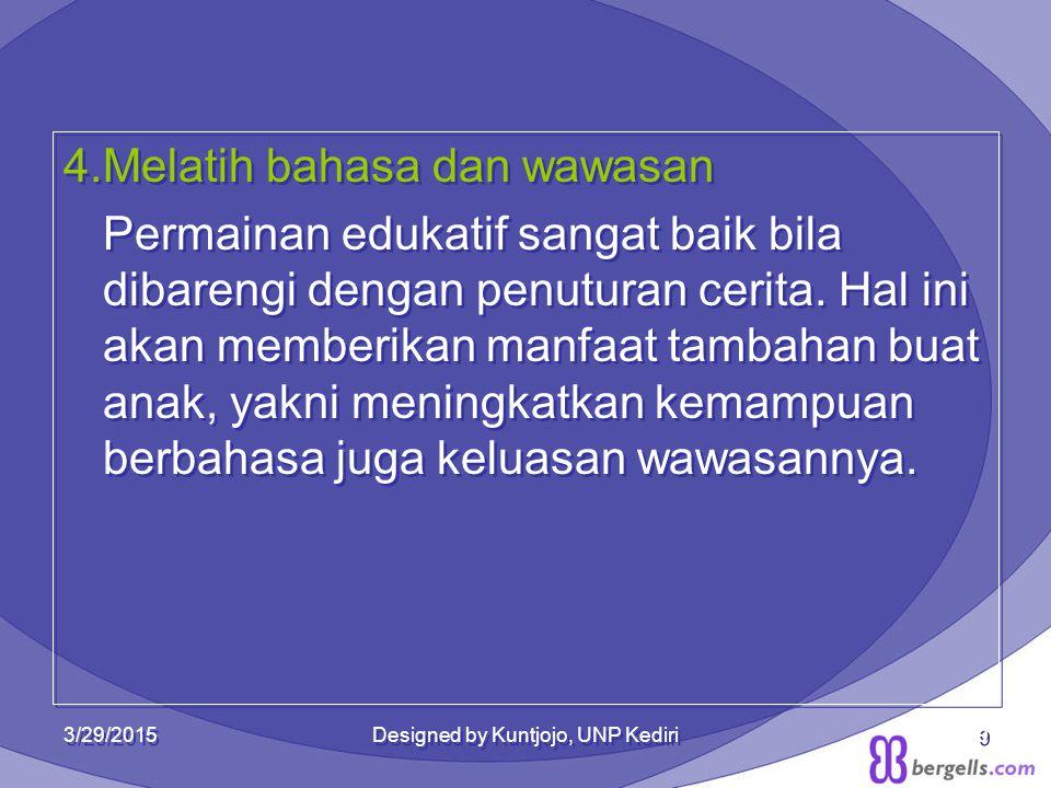 3/29/2015Designed by Kuntjojo, UNP Kediri20
