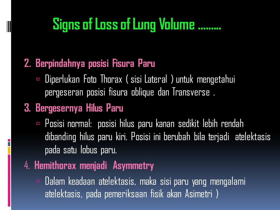 Signs of Loss of Lung Volume.........2.