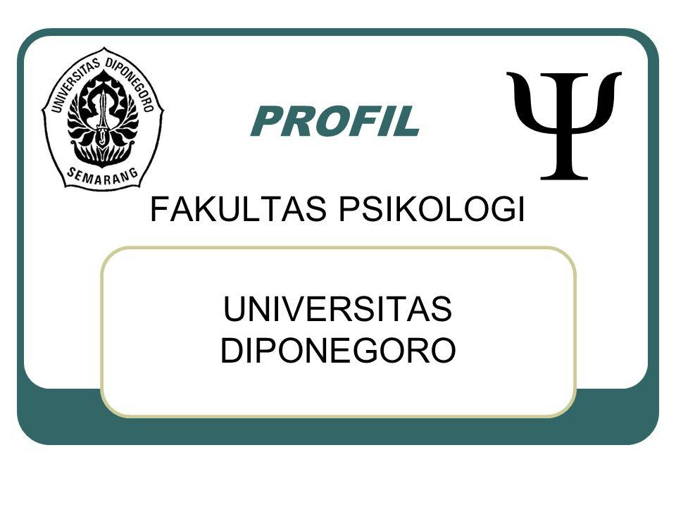 PROFIL FAKULTAS PSIKOLOGI UNIVERSITAS DIPONEGORO Ψ