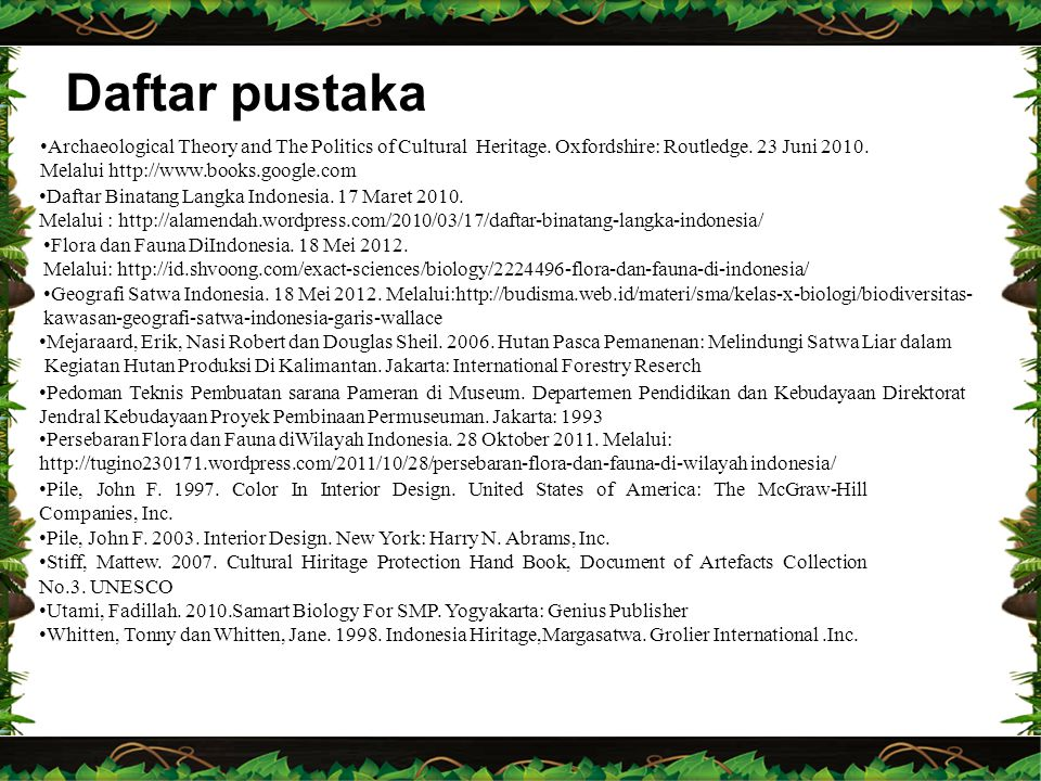 Daftar pustaka Archaeological Theory and The Politics of Cultural Heritage. Oxfordshire: Routledge. 23 Juni 2010. Melalui http://www.books.google.com