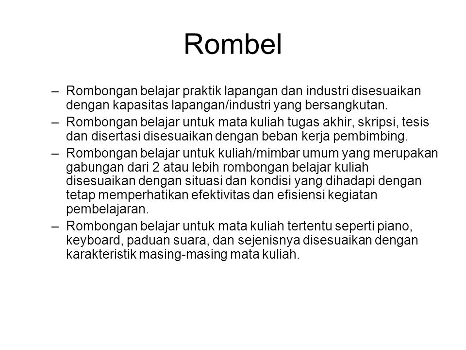 Rombel –Rombongan belajar praktik lapangan dan industri disesuaikan dengan kapasitas lapangan/industri yang bersangkutan. –Rombongan belajar untuk mat
