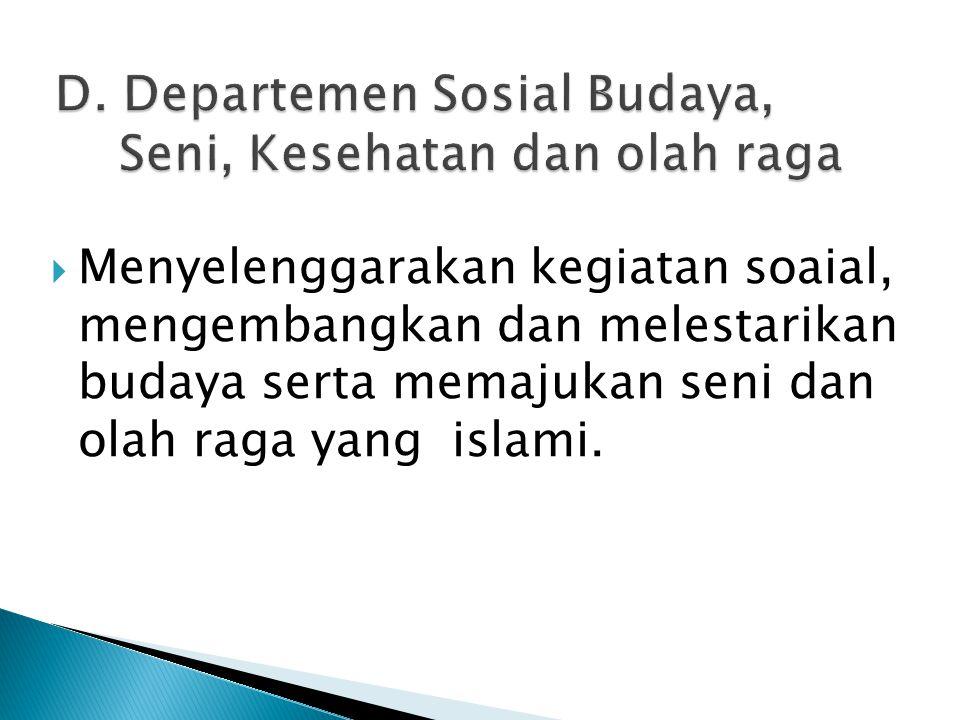  Menyelenggarakan kegiatan soaial, mengembangkan dan melestarikan budaya serta memajukan seni dan olah raga yang islami.