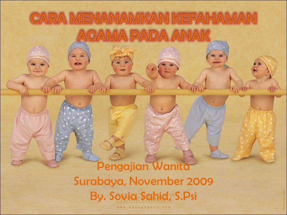 Pengajian Wanita Surabaya, November 2009 By. Sovia Sahid, S.Psi