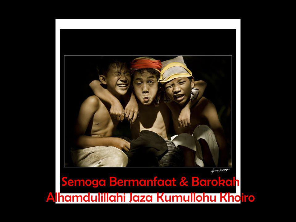 Semoga Bermanfaat & Barokah Alhamdulillahi Jaza Kumullohu Khoiro