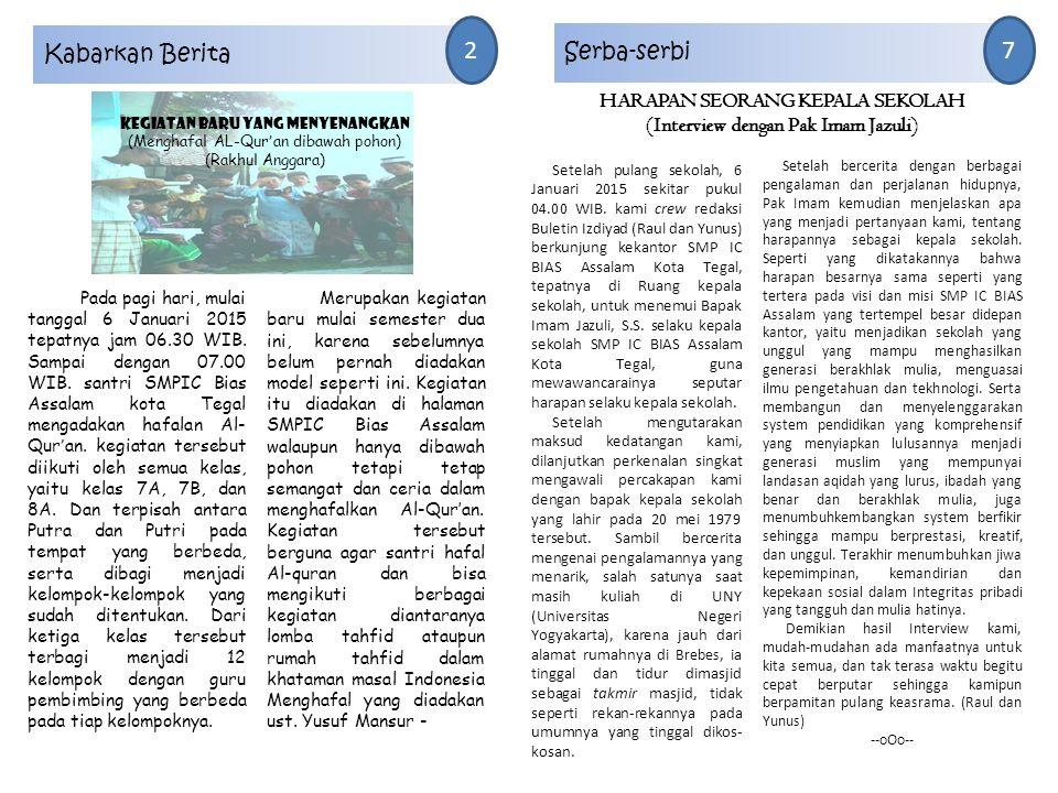 Para santri sedang mempersiapkan hafalan Kabarkan Berita 3 yang pada semester kemarin bertempat di Jakarta, tapi tahun depan belum tahu dimana tempatnya akan diadakan.