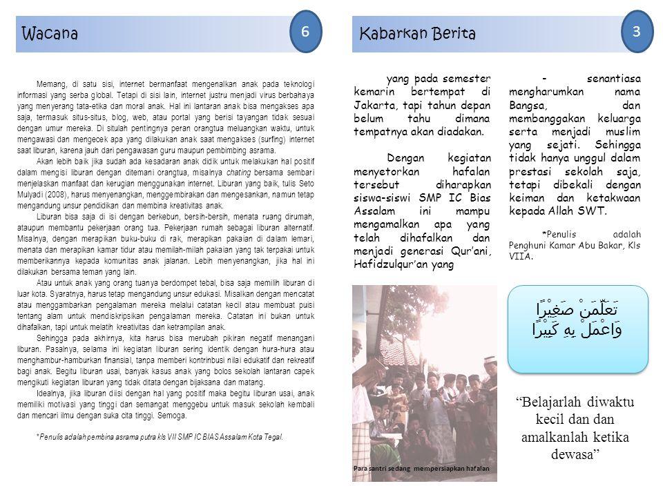 Kabarkan Berita 4 Pelatihan jurnalistik Naufal Nur Rafi* Pada hari selasa tanggal 6 januari 2015 jam 20.30 malam, sesudah Shalat Isya di Asrama kelas 7 putra mengadakan pelatihan jurnalistik yg di hadiri semua penghuni asrama tanpa terkecuali.