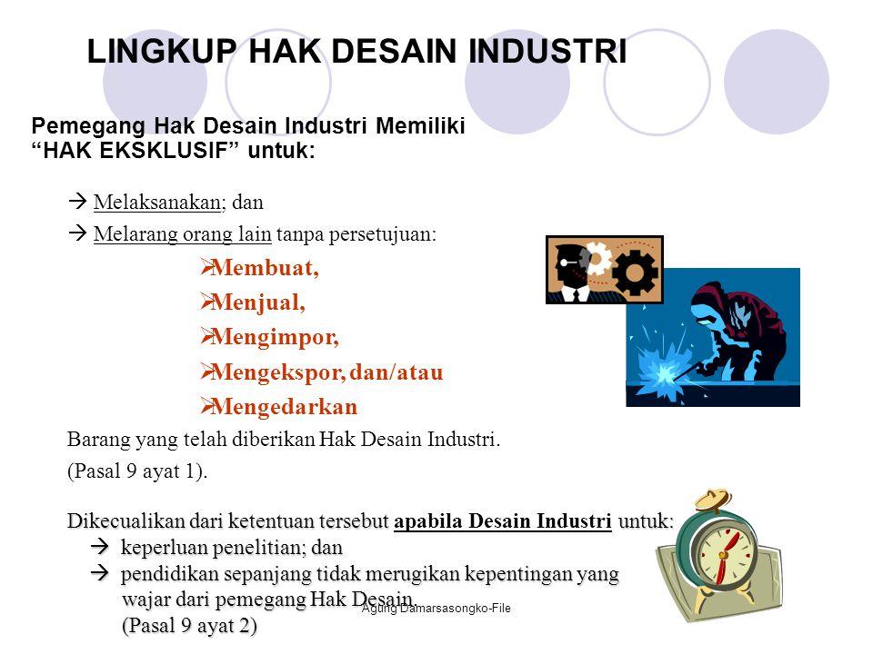 """Pemegang Hak Desain Industri Memiliki """"HAK EKSKLUSIF"""" untuk:  Melaksanakan; dan  Melarang orang lain tanpa persetujuan:  Membuat,  Menjual,  Meng"""
