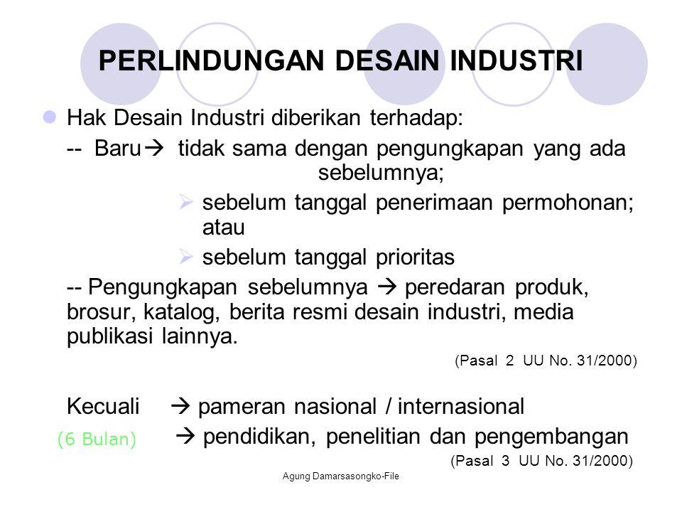 Hak Desain Industri diberikan terhadap: -- Baru  tidak sama dengan pengungkapan yang ada sebelumnya;  sebelum tanggal penerimaan permohonan; atau 
