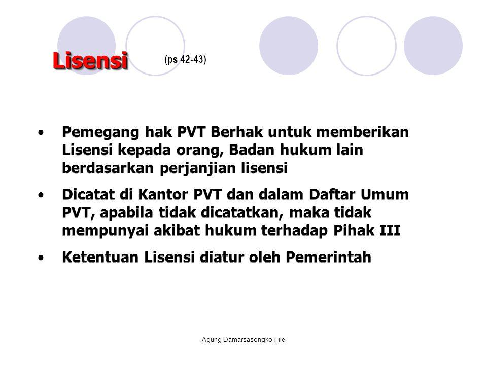 Pemegang hak PVT Berhak untuk memberikan Lisensi kepada orang, Badan hukum lain berdasarkan perjanjian lisensi Dicatat di Kantor PVT dan dalam Daftar