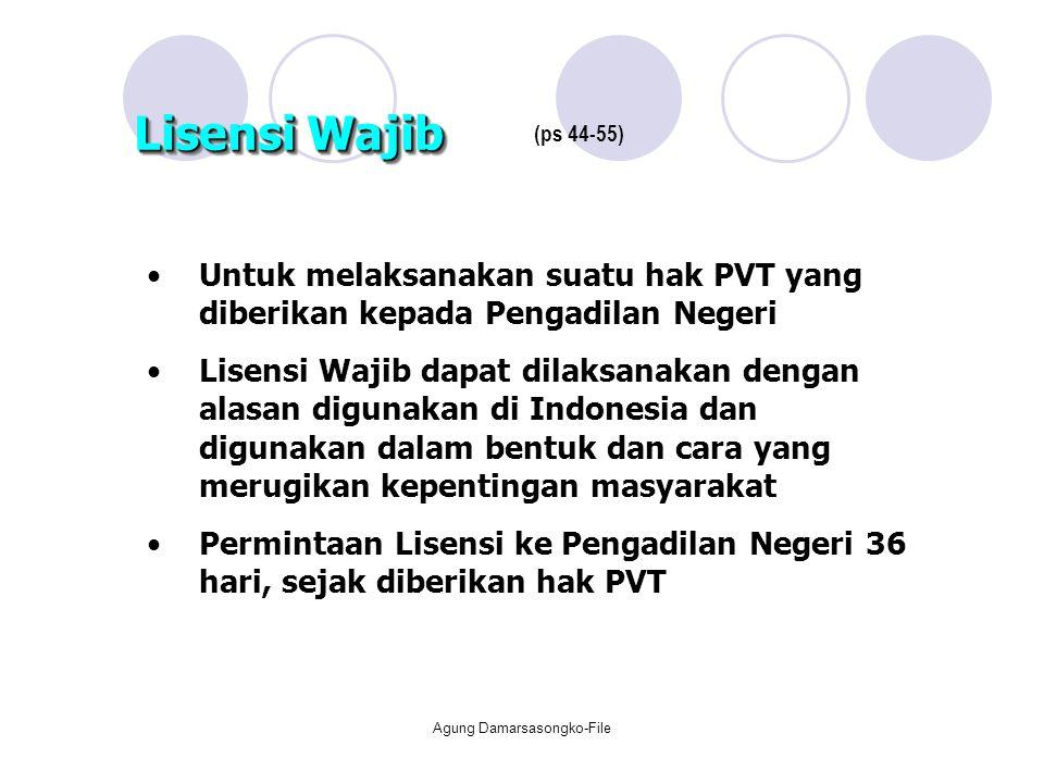 Untuk melaksanakan suatu hak PVT yang diberikan kepada Pengadilan Negeri Lisensi Wajib dapat dilaksanakan dengan alasan digunakan di Indonesia dan dig