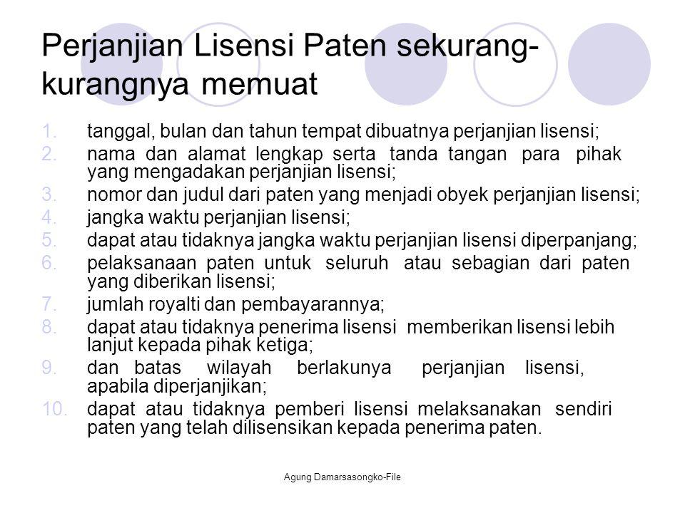 Perjanjian Lisensi Paten sekurang- kurangnya memuat 1.tanggal, bulan dan tahun tempat dibuatnya perjanjian lisensi; 2.nama dan alamat lengkap serta ta
