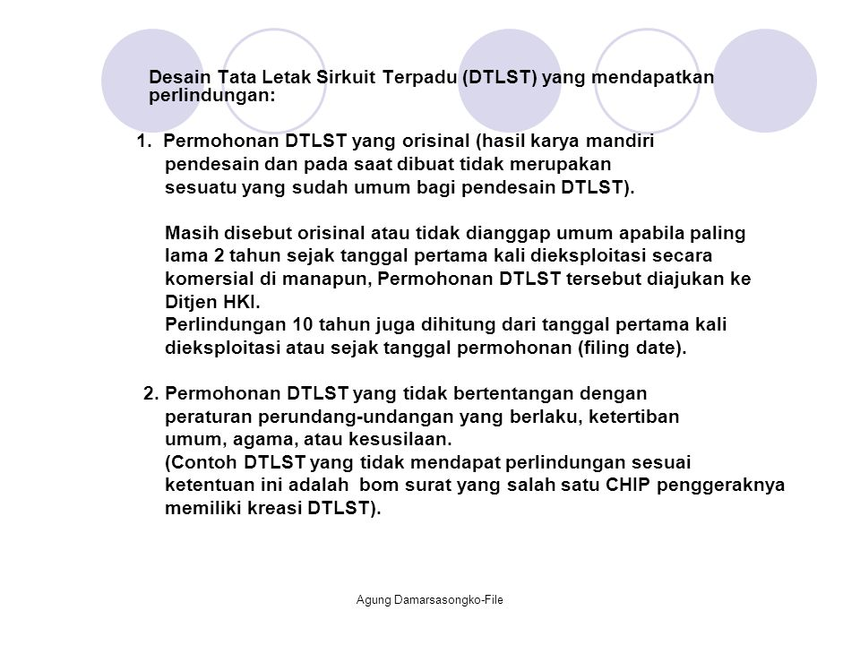 Desain Tata Letak Sirkuit Terpadu (DTLST) yang mendapatkan perlindungan: 1. Permohonan DTLST yang orisinal (hasil karya mandiri pendesain dan pada saa