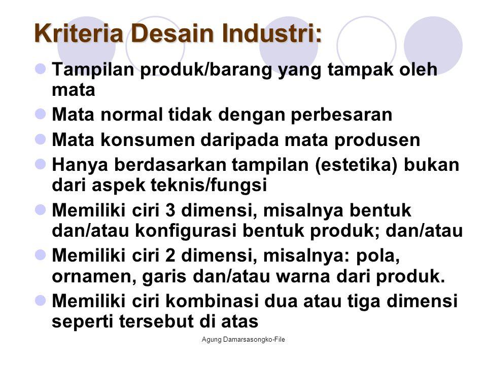 Kriteria Desain Industri: Tampilan produk/barang yang tampak oleh mata Mata normal tidak dengan perbesaran Mata konsumen daripada mata produsen Hanya