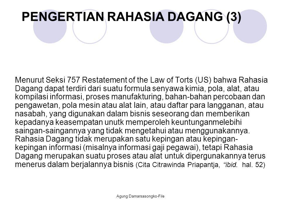 PENGERTIAN RAHASIA DAGANG (3) Menurut Seksi 757 Restatement of the Law of Torts (US) bahwa Rahasia Dagang dapat terdiri dari suatu formula senyawa kim