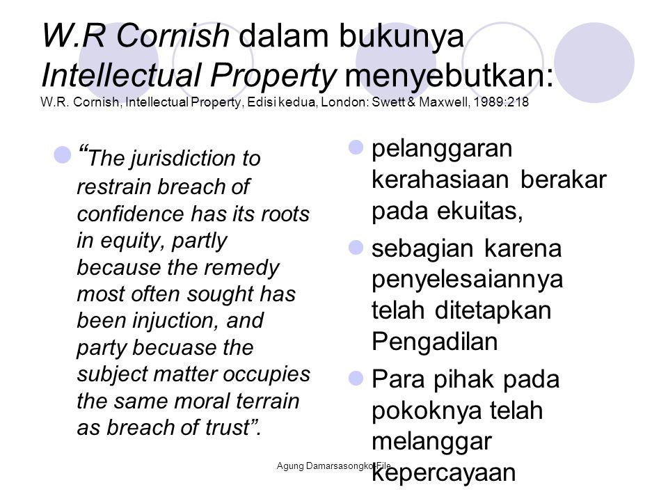 """W.R Cornish dalam bukunya Intellectual Property menyebutkan: W.R. Cornish, Intellectual Property, Edisi kedua, London: Swett & Maxwell, 1989:218 """" The"""