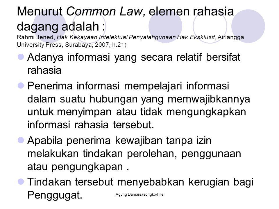 Adanya informasi yang secara relatif bersifat rahasia Penerima informasi mempelajari informasi dalam suatu hubungan yang memwajibkannya untuk menyimpa