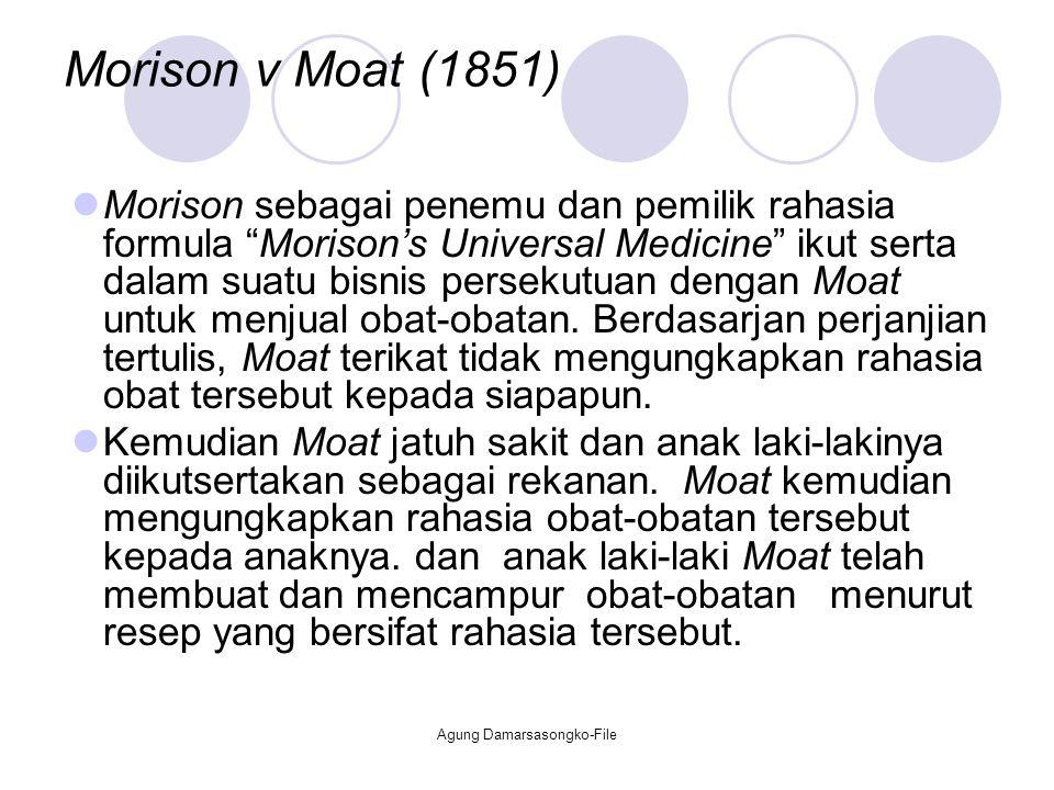 """Morison v Moat (1851) Morison sebagai penemu dan pemilik rahasia formula """"Morison's Universal Medicine"""" ikut serta dalam suatu bisnis persekutuan deng"""