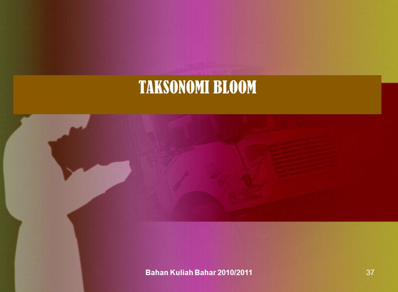 TAKSONOMI BLOOM Bahan Kuliah Bahar 2010/201137