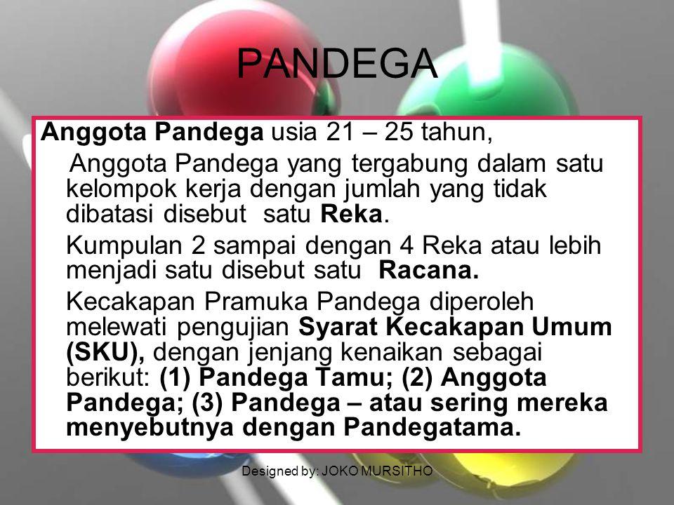 Designed by: JOKO MURSITHO PANDEGA Anggota Pandega usia 21 – 25 tahun, Anggota Pandega yang tergabung dalam satu kelompok kerja dengan jumlah yang tid