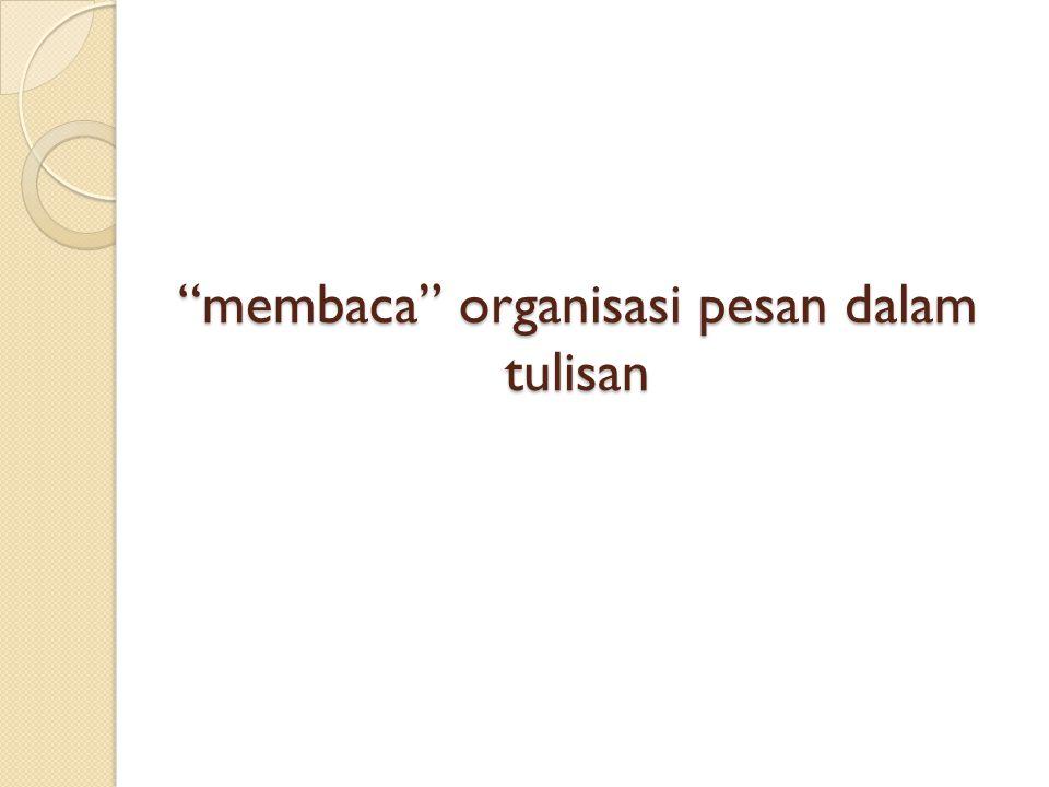 """membaca"" organisasi pesan dalam tulisan"