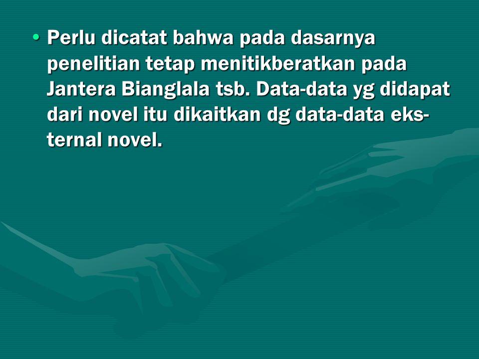 Perlu dicatat bahwa pada dasarnya penelitian tetap menitikberatkan pada Jantera Bianglala tsb. Data-data yg didapat dari novel itu dikaitkan dg data-d