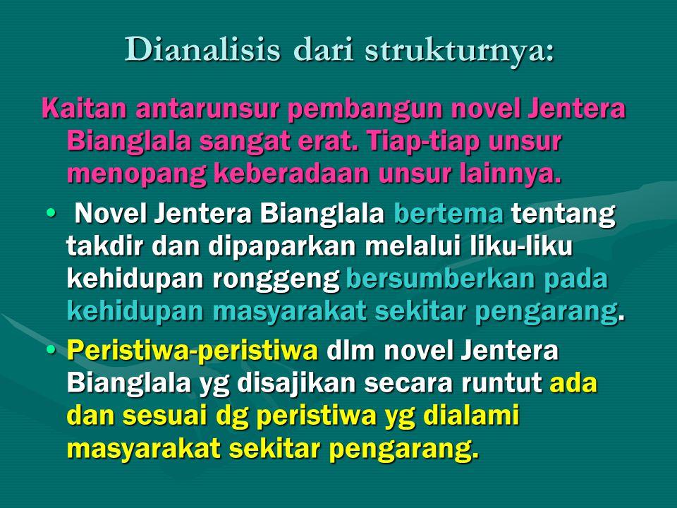 Dianalisis dari strukturnya: Kaitan antarunsur pembangun novel Jentera Bianglala sangat erat. Tiap-tiap unsur menopang keberadaan unsur lainnya. Novel