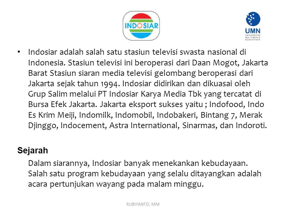 Indosiar adalah salah satu stasiun televisi swasta nasional di Indonesia. Stasiun televisi ini beroperasi dari Daan Mogot, Jakarta Barat Stasiun siara
