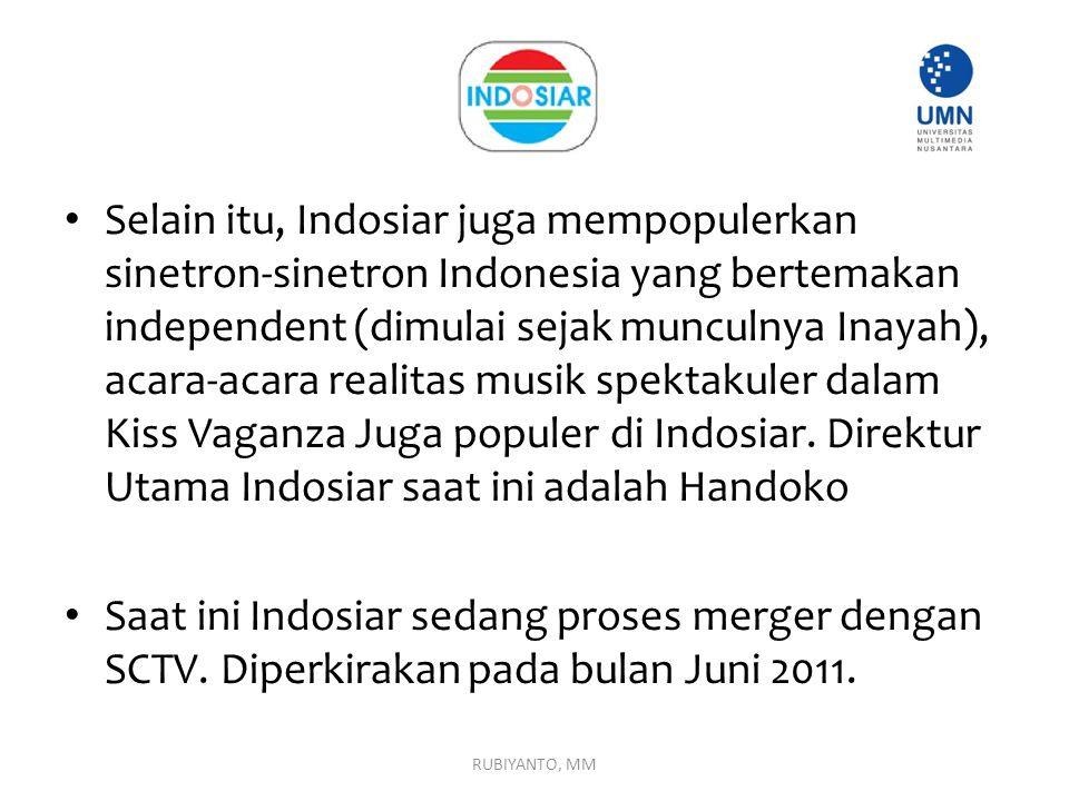Selain itu, Indosiar juga mempopulerkan sinetron-sinetron Indonesia yang bertemakan independent (dimulai sejak munculnya Inayah), acara-acara realitas