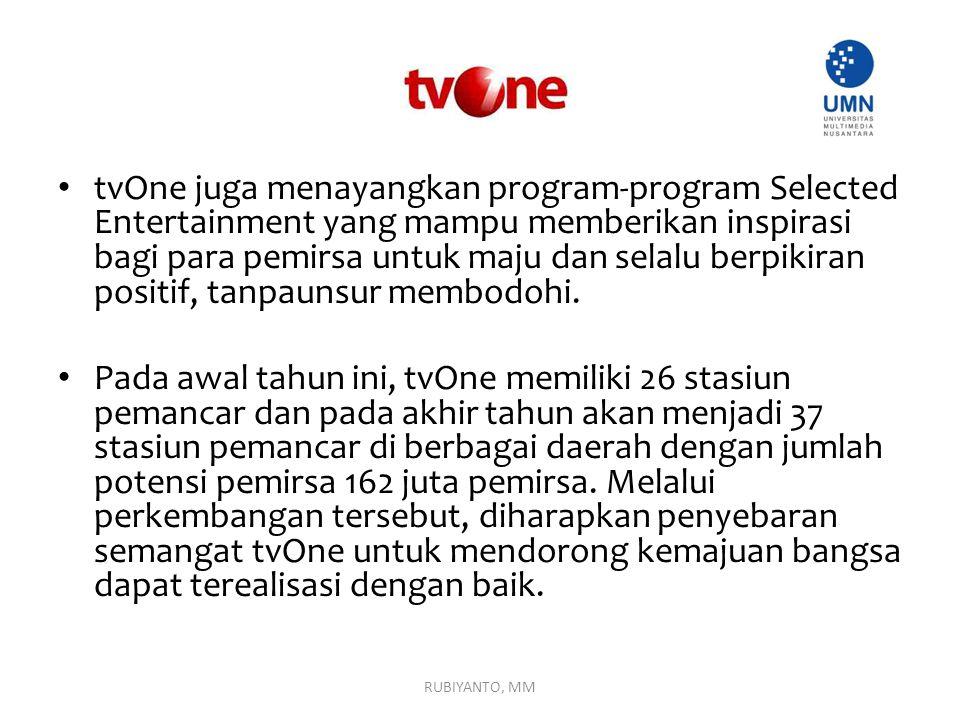 tvOne juga menayangkan program-program Selected Entertainment yang mampu memberikan inspirasi bagi para pemirsa untuk maju dan selalu berpikiran posit